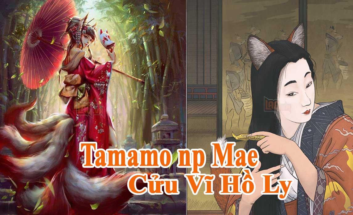 Tam dai yeu quai Nhat Ban Tamamo np Mae - Cuu Vy Ho