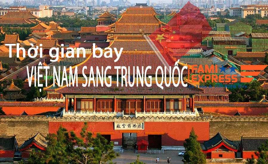 thoi gian bay tu Viet Nam sang Trung Quoc